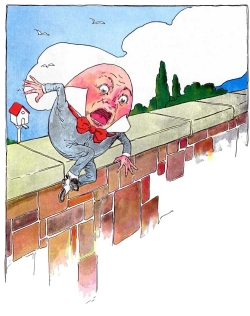 Humpty Dumpty on the wall, before the great fall.