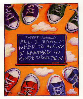 All I need to know I learned in Kindergarten